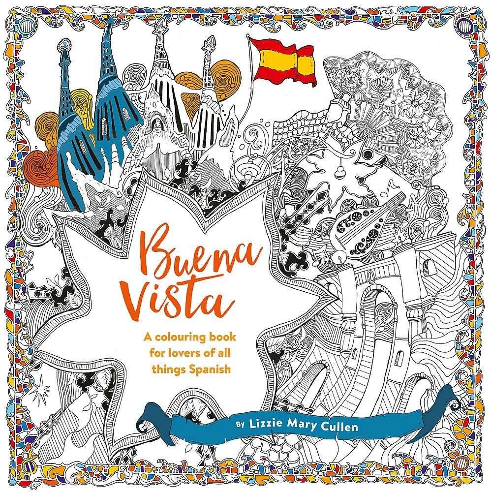 Buena Vista: A Colouring Book for Lovers of all Things Spanish