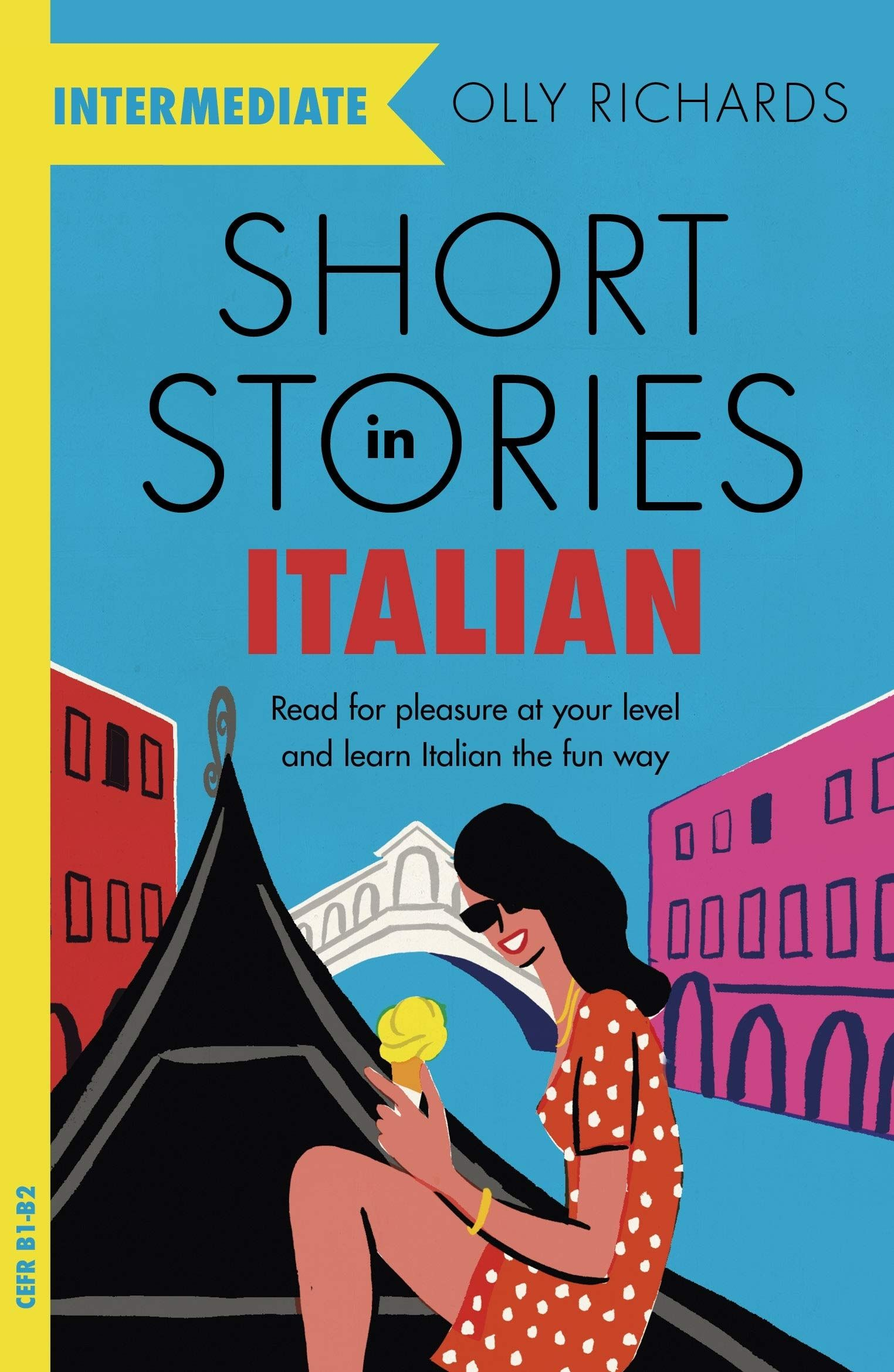 Short Stories in Italian for Intermediate Learners: Read for pleasure at your level, expand your vocabulary and learn Italian the fun way!